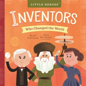 Little heroes inventors who changed the world
