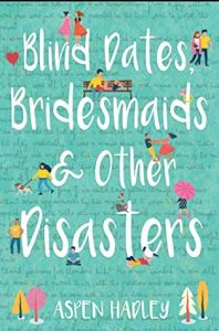 Blind Dates, Bridesmaids and Other Disasters