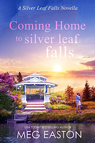 Coming Home to Silver Leaf Falls